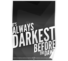It's Always Darkest Before The Dawn Poster