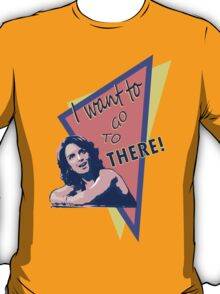 """I want to go to there!"" (30 Rock) T-Shirt"