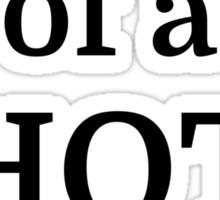 Property of a HOT nurse Sticker