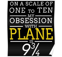 ON A SCALE OF ONE TO TEN MY OBSESSION WITH PLANE IS 9 Poster