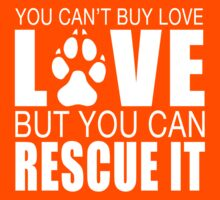 YOU CAN'T BUY LOVE BUT YOU CAN RESCUE IT by SOVART69