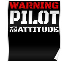 WARNING PILOT WITH AN ATTITUDE Poster