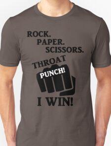 Rock, Paper, Scissors, Throat Punch! I win! Unisex T-Shirt