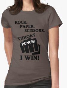 Rock, Paper, Scissors, Throat Punch! I win! Womens Fitted T-Shirt