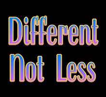 Different Not Less – (text) – Two by alannarwhitney