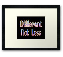 Different Not Less – (text) – Two Framed Print