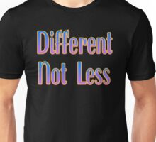 Different Not Less – (text) – Two Unisex T-Shirt