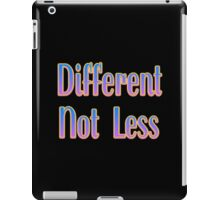 Different Not Less – (text) – Two iPad Case/Skin