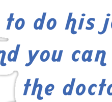 """""""Tell this Vocal Coach how to do his job... and you can tell the doctor the last thing you remember"""" Collection #720233 Sticker"""