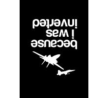 """Because I was inverted"", Top Gun inspired - WHITE VERSION Photographic Print"