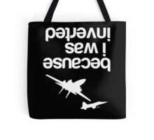 """Because I was inverted"", Top Gun inspired - WHITE VERSION Tote Bag"