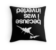 """""""Because I was inverted"""", Top Gun inspired - WHITE VERSION Throw Pillow"""
