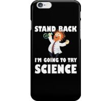 Stand Back I'm Going To Try Science iPhone Case/Skin