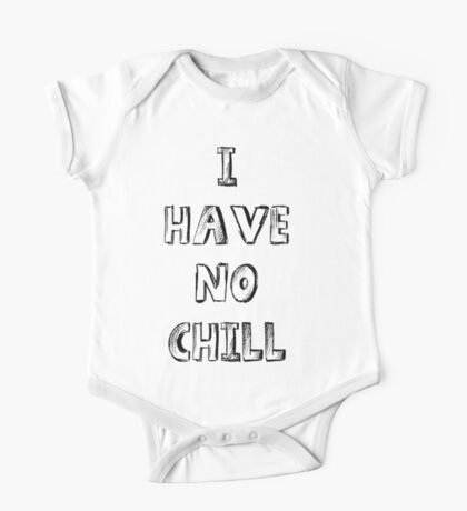 I Have No Chill! One Piece - Short Sleeve