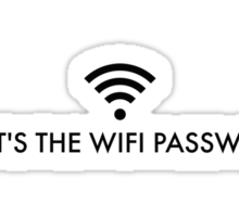 What's the wifi password? Sticker