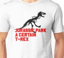 A Certain T-Rex Unisex T-Shirt