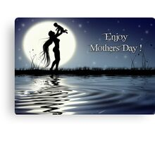 Mothers Day ! Canvas Print