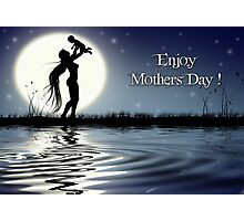 Mothers Day ! Photographic Print