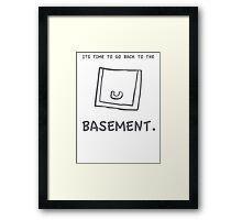back to the basement! Framed Print