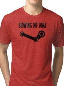 BLOWING OFF SOME STEAM Tri-blend T-Shirt