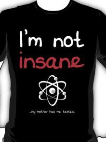 I'm not insane - White T-Shirt