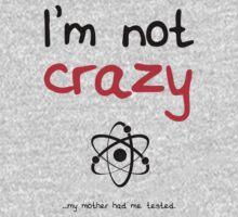 I'm not crazy - Black Kids Tee