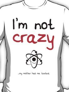 I'm not crazy - Black T-Shirt