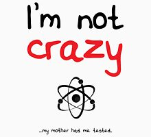 I'm not crazy - Black Unisex T-Shirt