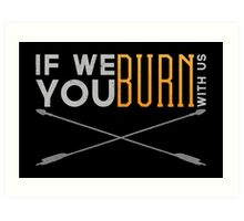 If We Burn Art Print