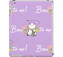 BOW TO ME!!! iPad Case/Skin