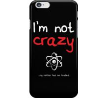 I'm not crazy - White iPhone Case/Skin