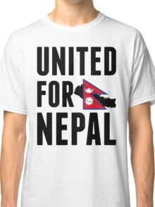 UNITED FOR NEPAL - Earthquake In Nepal Classic T-Shirt