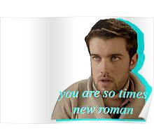 you are so times new roman Poster