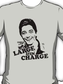 Charles Is Large and In Charge T-Shirt