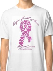 Breast - Hope, Faith and Love Classic T-Shirt