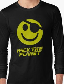 Hack the Planet!!! Long Sleeve T-Shirt