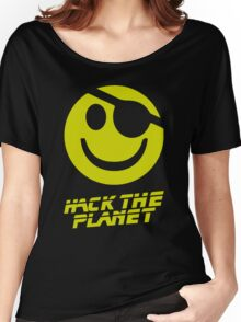 Hack the Planet!!! Women's Relaxed Fit T-Shirt