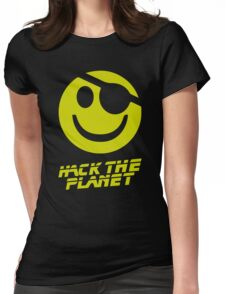 Hack the Planet!!! Womens Fitted T-Shirt