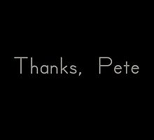 Thanks, Pete by kaleidodesigns