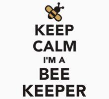 Keep calm I'm a beekeeper by Designzz
