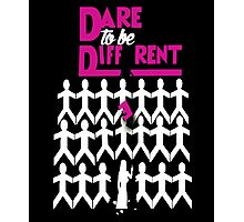 Dare To Be Different For Women Photographic Print