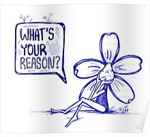 What's Your Reason Flowerkid Poster