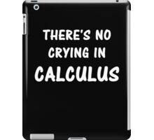 There's No Crying In Calculus iPad Case/Skin