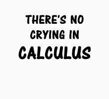 There's No Crying In Calculus Unisex T-Shirt
