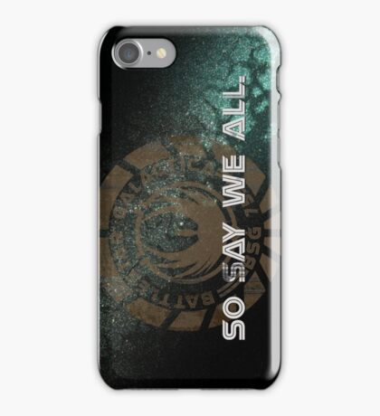 Battlestar Galactica - So Say We All iPhone Case/Skin