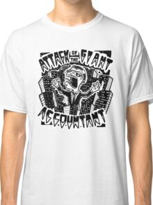 Attack of the Giant Accountant Classic T-Shirt