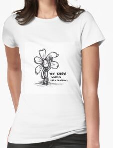 You Know When You Know Flowerkid Womens Fitted T-Shirt