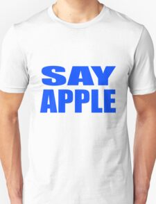 SAY APPLE T-Shirt