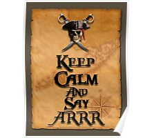 Keep Calm And Say ARRR Poster