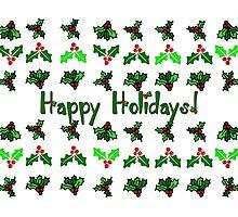 Happy Hollydays! Photographic Print
